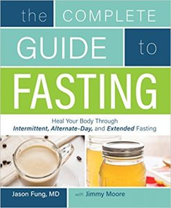 The Complete Guide to Fasting by Jason Fung, MD